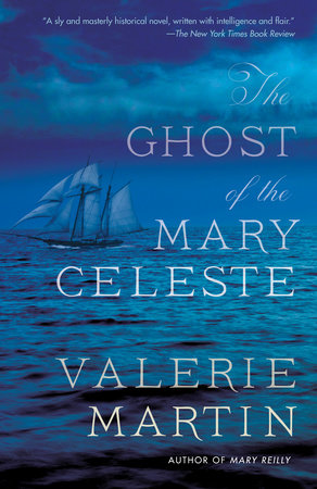 The Ghost of the Mary Celeste by Valerie Martin