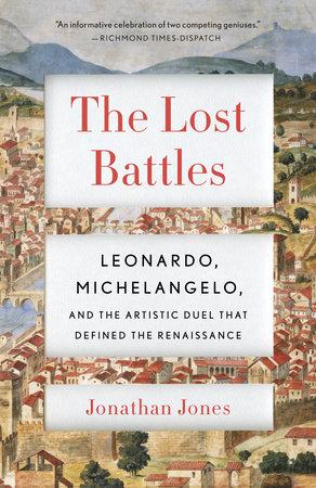 The Lost Battles by Jonathan Jones | PenguinRandomHouse com: Books