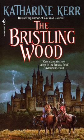 The Bristling Wood by Katharine Kerr