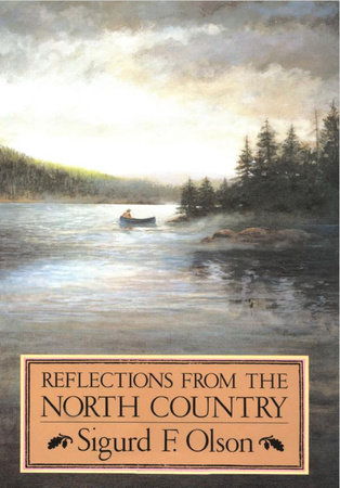 Reflections from the North Country by Sigurd F. Olson