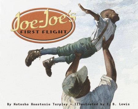 Joe-Joe's First Flight by Natasha Tarpley