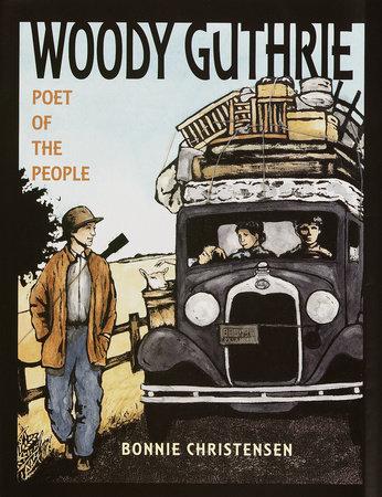 Woody Guthrie by Bonnie Christensen