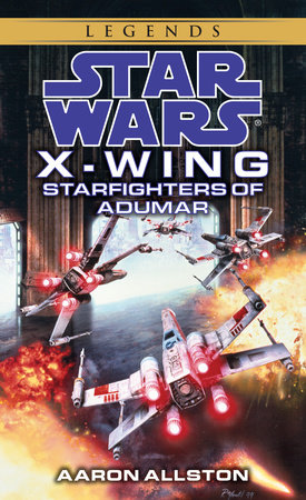 Starfighters of Adumar: Star Wars Legends (X-Wing) by Aaron Allston