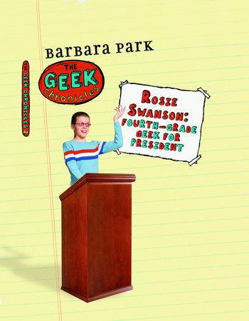 Rosie Swanson: Fourth-Grade Geek for President by Barbara Park