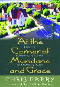 At the Corner of Mundane and Grace
