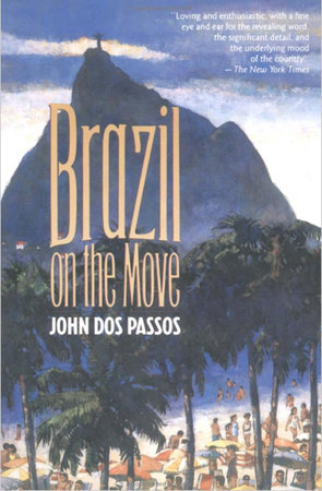 Brazil on the Move by John Dos Passos