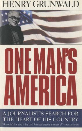 One Man's America by Henry Grunwald