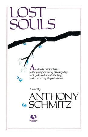 Lost Souls by Anthony Schmitz