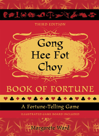 Gong Hee Fot Choy Book of Fortune revised by Margarete Ward
