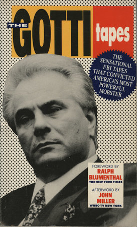 The Gotti Tapes by Ralph Blumenthal