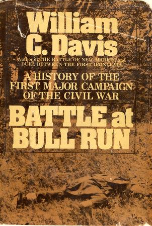 Battle at Bull Run by William C. Davis