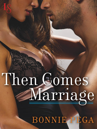 Then Comes Marriage by Bonnie Pega