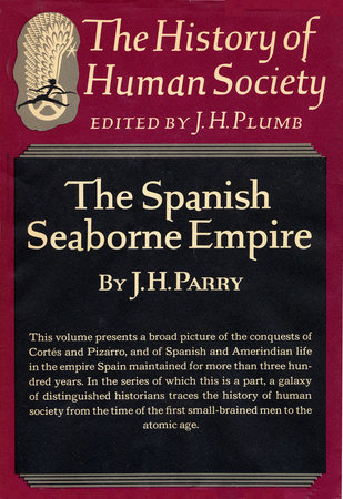 Spanish Seaborne Empire by John Horace Parry