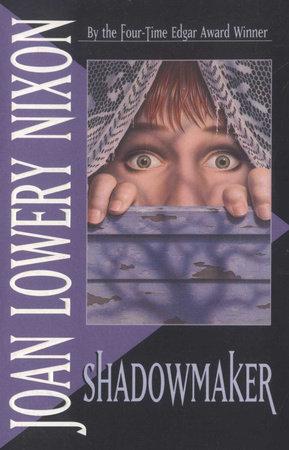 Shadowmaker by Joan Lowery Nixon