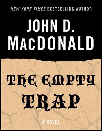 The Empty Trap by John D. MacDonald