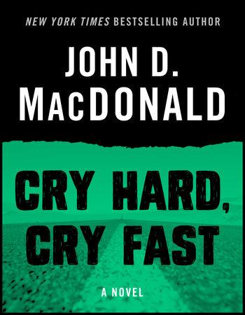 Cry Hard, Cry Fast by John D. MacDonald