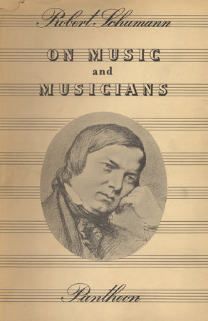 On Music and Musicians by Robert Schumann