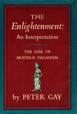 Enlightenment Volume 1 by Peter Gay