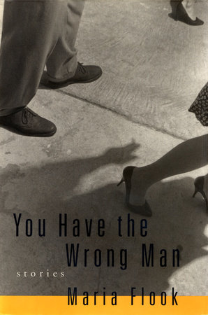 You Have the Wrong Man by Maria Flook