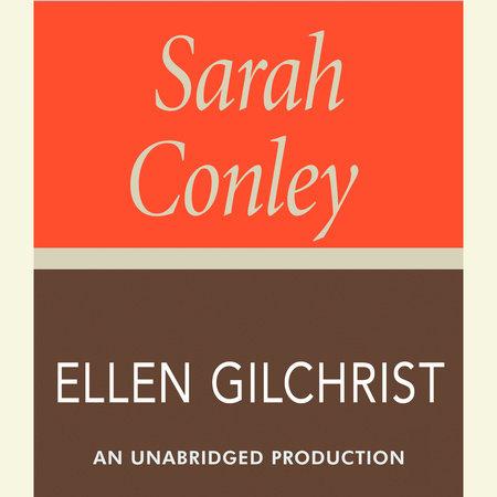 Sarah Conley by Ellen Gilchrist