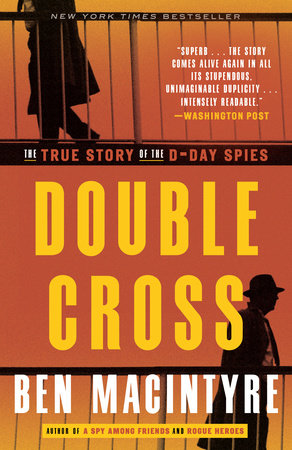 Double Cross by Ben Macintyre   PenguinRandomHouse com: Books