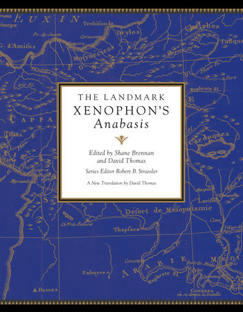 The Landmark Xenophon's Anabasis by Xenophon