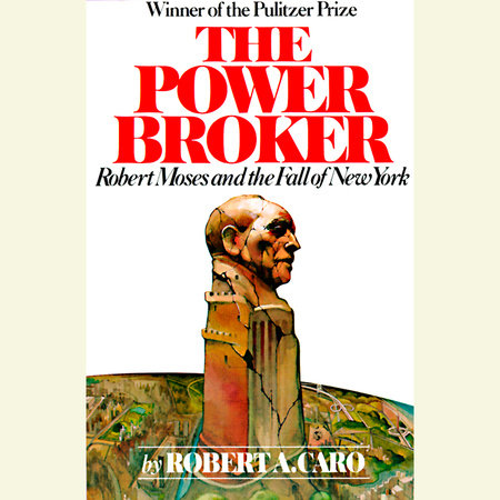 The Power Broker: Volume 2 of 3 by Robert A. Caro