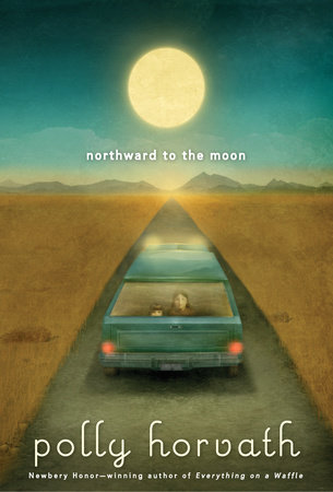 Northward to the Moon by Polly Horvath