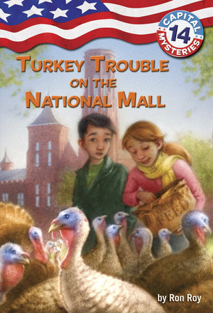 Capital Mysteries #14: Turkey Trouble on the National Mall by Ron Roy; illustrated by Timothy Bush