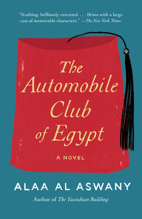 The Automobile Club of Egypt by Alaa Al Aswany