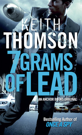 Seven Grams of Lead by Keith Thomson