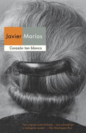 Corazón tan blanco by Javier Marías