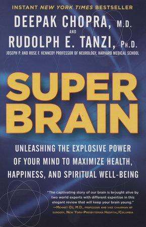Super Brain by Rudolph E. Tanzi, Ph.D. and Deepak Chopra, M.D.