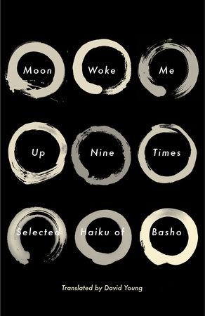 Moon Woke Me Up Nine Times by Matsuo Basho