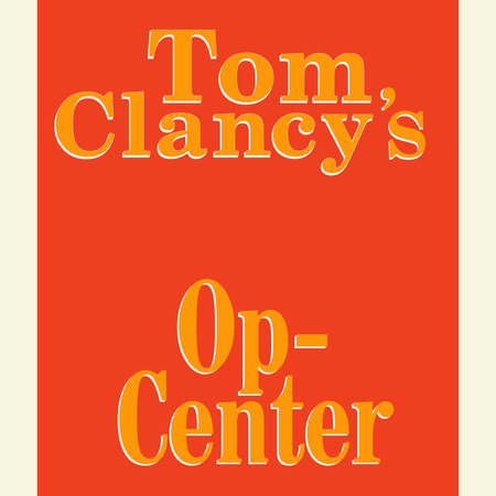 Tom Clancy's Op-Center #1 by Tom Clancy, Steve Pieczenik and Jeff Rovin