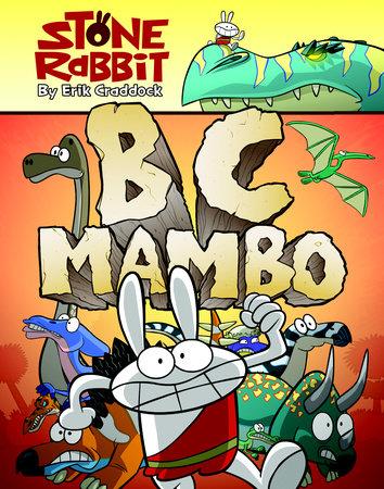 Stone Rabbit #1: BC Mambo by Erik Craddock