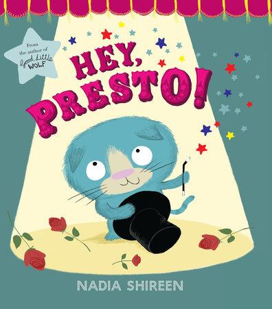 Hey, Presto! by Nadia Shireen