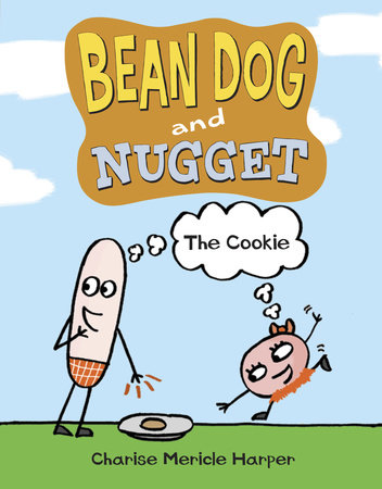 Bean Dog and Nugget: The Cookie by Charise Mericle Harper