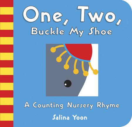 One, Two, Buckle My Shoe by Salina Yoon