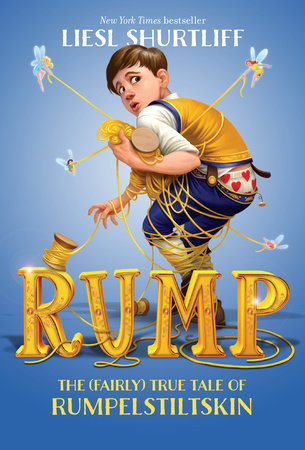 Rump: The (Fairly) True Tale of Rumpelstiltskin by Liesl Shurtliff