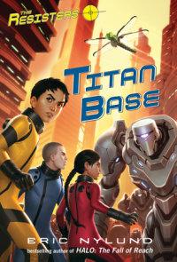 The Resisters #3: Titan Base