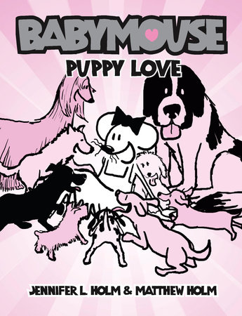 Babymouse #8: Puppy Love by Jennifer L. Holm and Matthew Holm