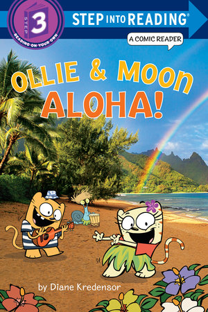 Ollie & Moon: Aloha! (Step into Reading Comic Reader) by Diane Kredensor