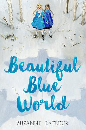 Beautiful Blue World by Suzanne LaFleur