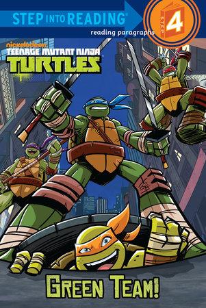 Green Team! (Teenage Mutant Ninja Turtles) by Christy Webster