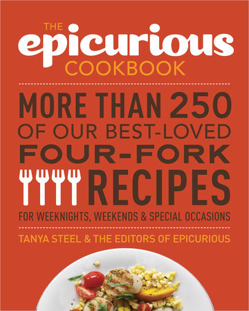 The Epicurious Cookbook by Tanya Steel and The Editors of Epicurious.com
