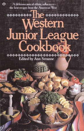 The Western Junior League Cookbook by Ann Seranne