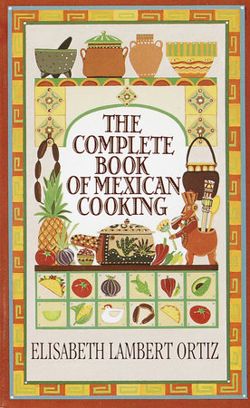 Complete Book of Mexican Cooking by Elisabeth Ortiz