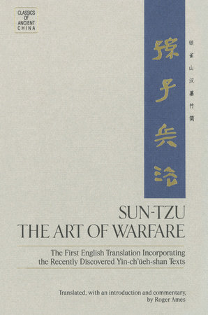 Sun-Tzu: The Art of Warfare by Roger T. Ames