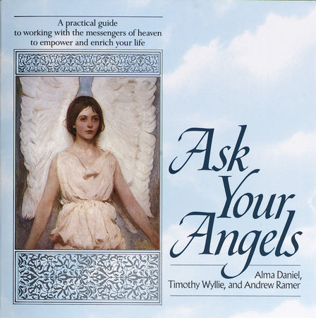 Ask Your Angels by Alma Daniel, Timothy Wyllie and Andrew Ramer